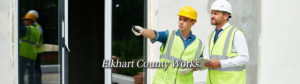 Find a construction career, working here in Elkhart County Indiana.