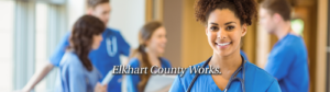 Find a medical career, working here in Elkhart County Indiana.