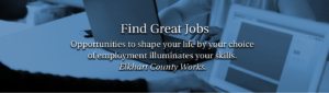 Great careers and new homes for a new life in Elkhart County Indiana